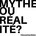 Mythe ou réalité?